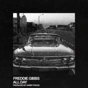 Freddie Gibbs - All Day